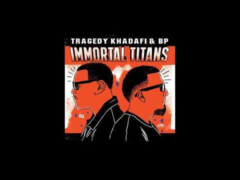 Tragedy Khadafi & BP - 'Immortal Titans' (FULL ALBUM)