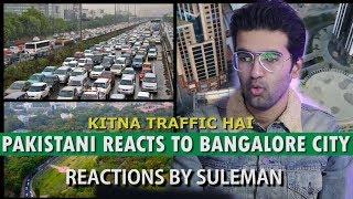 Pakistani Reacts To Bangalore City | Bengaluru | City Tour | 2018