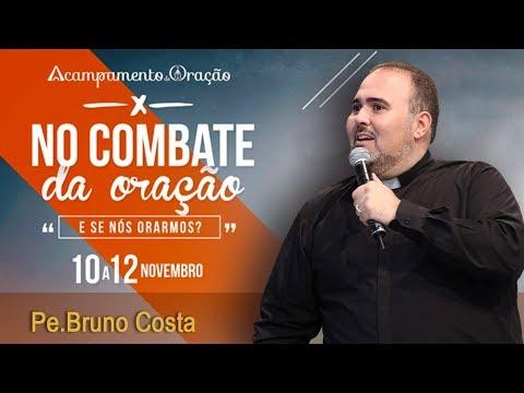 Passos pra uma vida de oração - Pe. Bruno Costa (11/11/17)