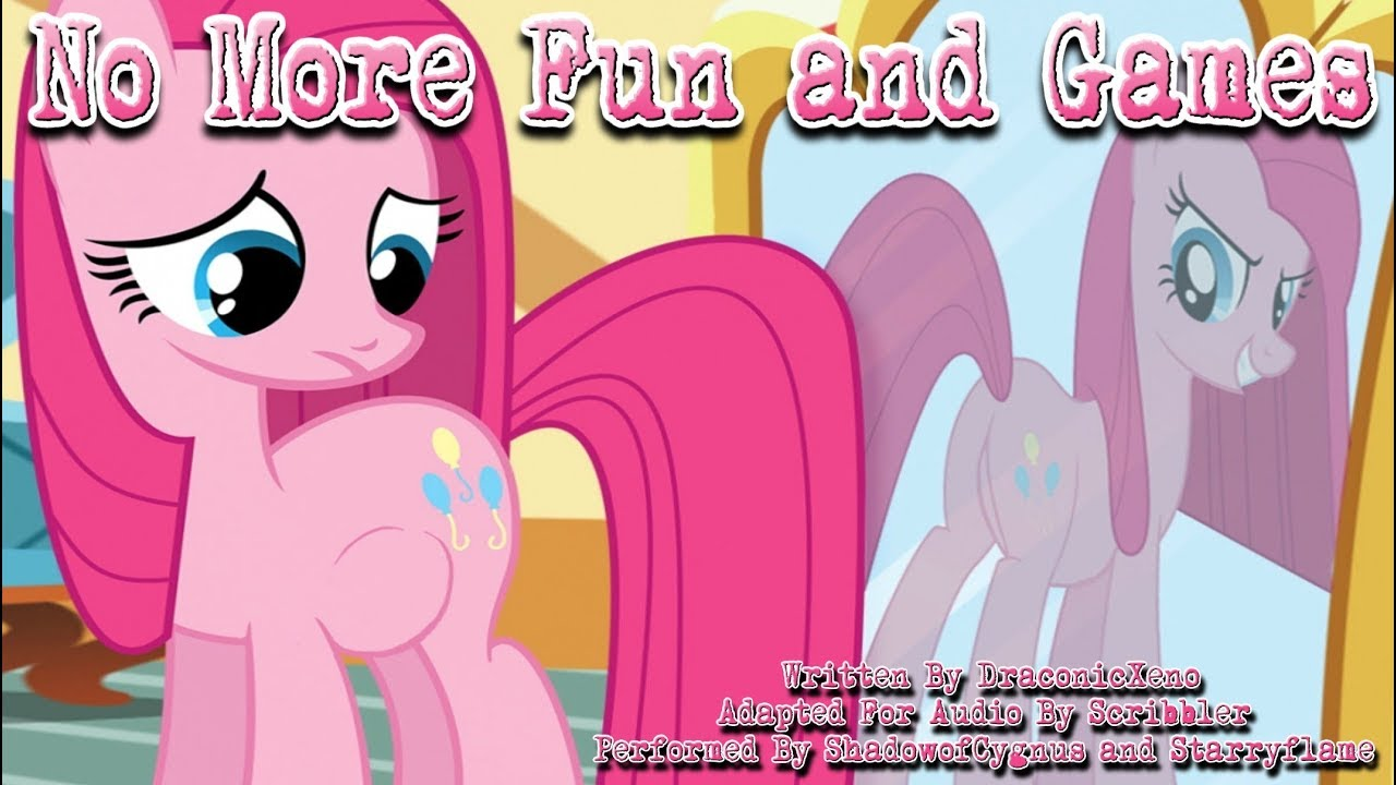 Pony Tales [MLP Fanfic Reading] No More Fun And Games