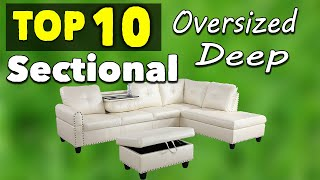 Best Oversized Extra Deep Sectional