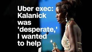 Uber exec: Kalanick was