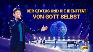 Der Status und die Identität von Gott Selbst | Christliches Musikvideo