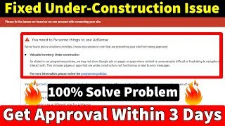 How To Fix Google Adsense Under Construction Issue - Get Approve Adsense Within 3 Days