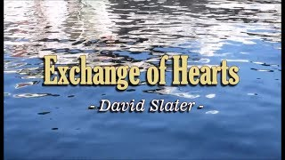 Exchange of Hearts - David Slater (KARAOKE)