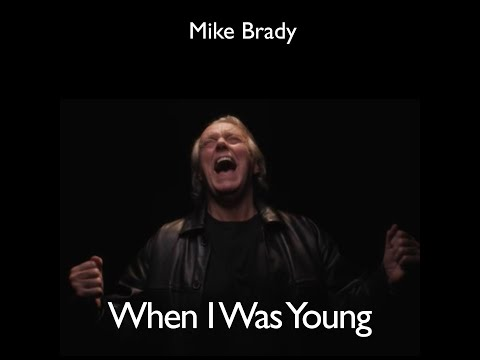 Mike Brady - 'When I Was Young'