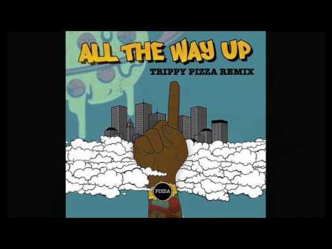Fat Joe ft. Remy Ma-ALL THE WAY UP ( TRIPPY PIZZA REMIX)