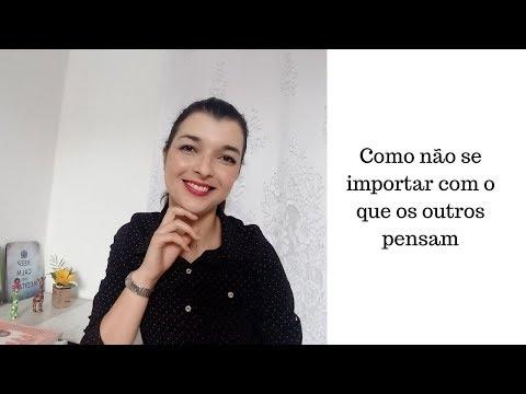Vídeo: Como não se importar com o que os outros pensam