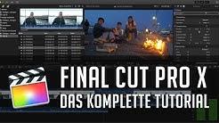 Final Cut Pro X - Das komplette Einsteiger Tutorial auf Deutsch