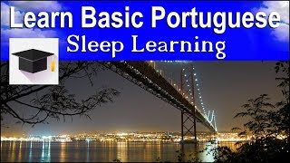 Learn Portuguese ★ Sleep Learning ★ Learn Basic Portuguese With Binaural Beats.