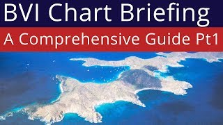 BVI Chart Briefing - Norman Island & Peter Island - Part 1 of 3