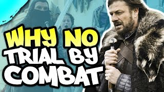 🔷 Why didn't Ned demand a Trial by Combat in Game of Thrones