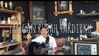 Download ANDMESH - JANGAN RUBAH TAKDIRKU COVER ANGGA S PRATAMA