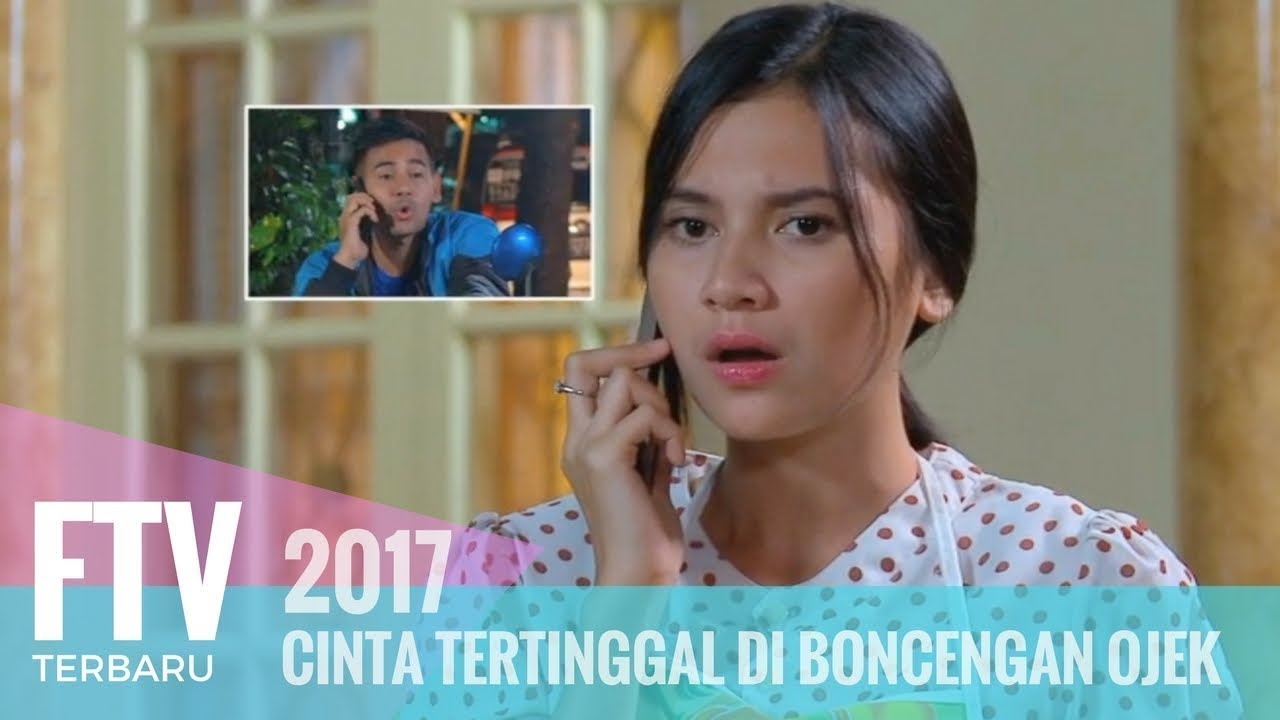 Download FTV Cinta Tertinggal Di Boncengan Ojek | Indah Permatasari & Rendy Septino