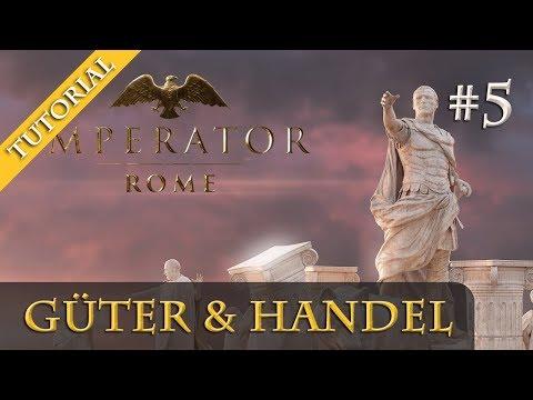 Imperator: Rome - Tutorial #5: Provinzpolitiken, Güter & Handel