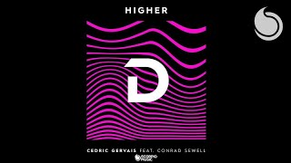 Cedric Gervais feat. Conrad Sewell - Higher (Official Audio)