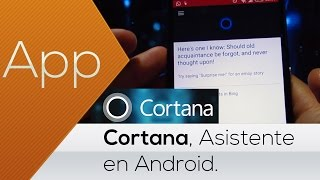 ¡POR FIN! CORTANA PARA ANDROID [LEAK]  DEFINITIVO!