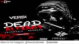 Versi - Dead Already (Demarco Diss) - August 2016