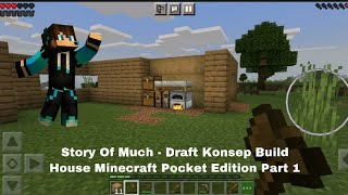 Story Of Much - Draft Konsep Build House Minecraft Pocket Edition Part 1