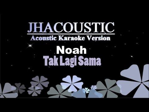 Noah - Tak Lagi Sama (Acoustic Karaoke Version)