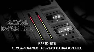 Rapid Eye - Circa-Forever (Iberia's Mainroom Mix)