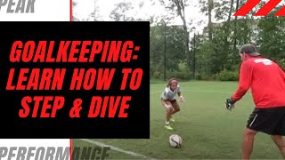 Goalkeeper Training: Learning how to Step and Dive