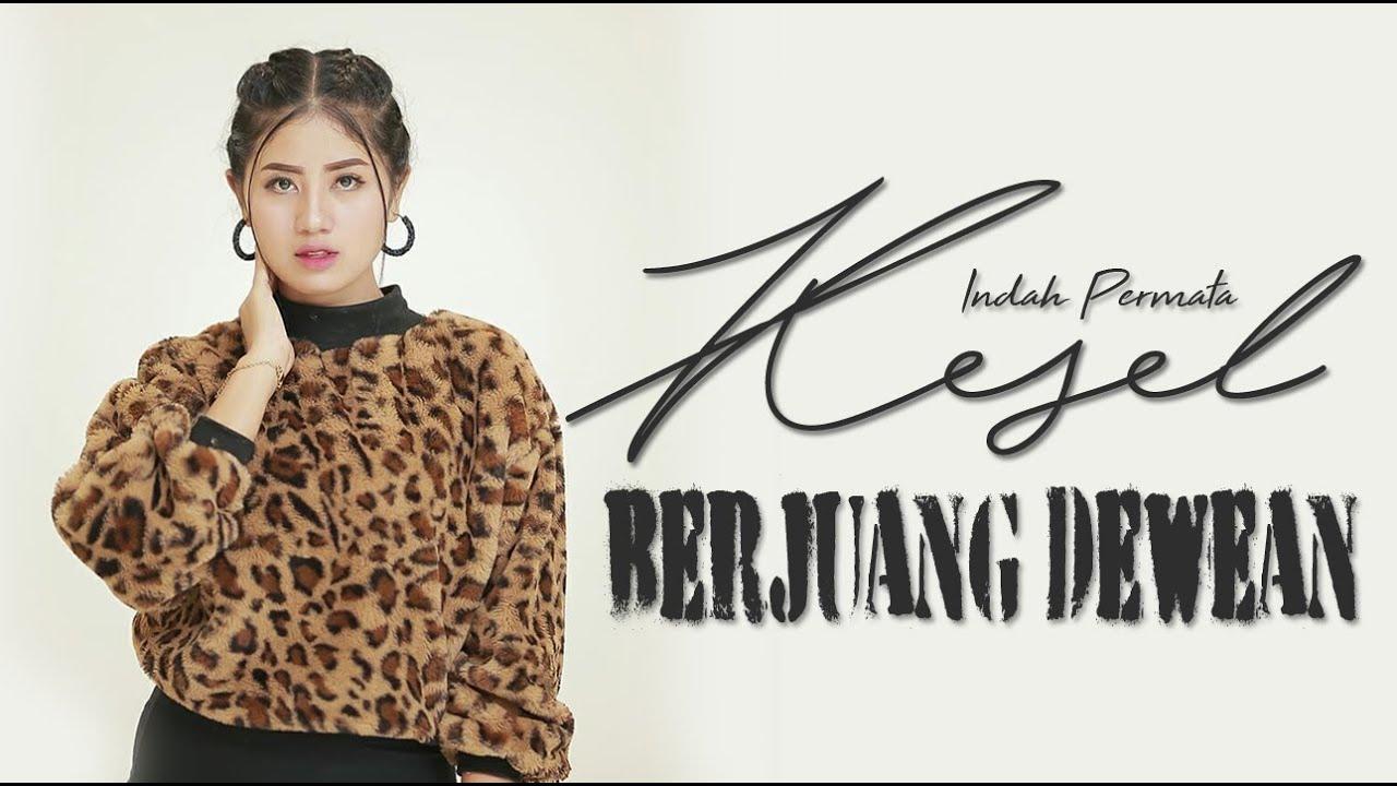 Indah Permata - Kesel Berjuang Dewean (Official Music Video)
