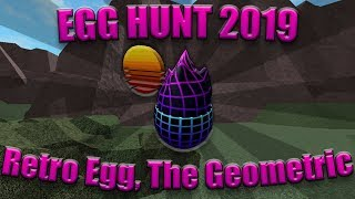 How to Get the Retro Egg, The Geometric | Roblox Egg Hunt 2019