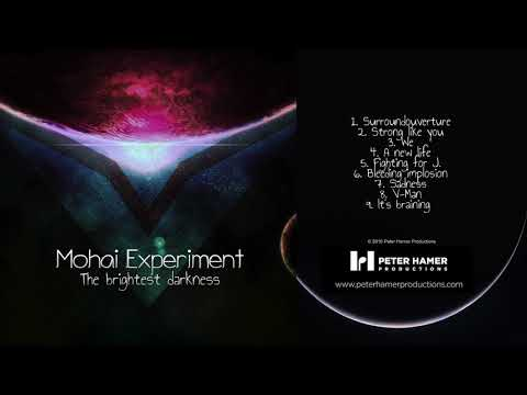 Mohai Experiment - The brightest darkness [Full Album]