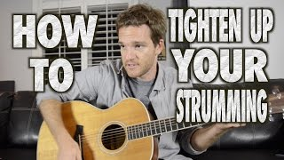 How to Tighten Up your Strumming