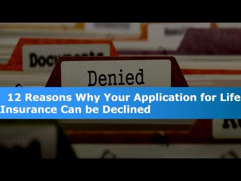 12 Reasons why Your Application for Life Insurance Can be Declined