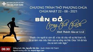 HTTL PHAN RANG - Chương trình thờ phượng Chúa - 22/08/2021