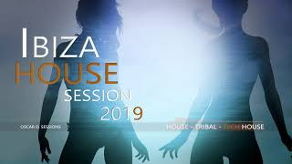 Ibiza House Session 2019 (House - Tribal House - Tech House)