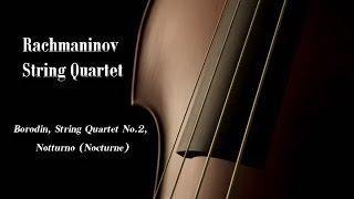 Borodin, String Quartet No.2, Notturno (Nocturne); Бородин, Струнный квартет №2, Ноктюрн;