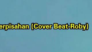 Lagu Perpisahan (Cover Beat Roby)