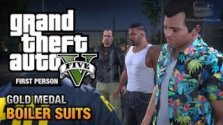 GTA 5 - Mission #35 - Boiler Suits [First Person Gold Medal Guide - PS4]