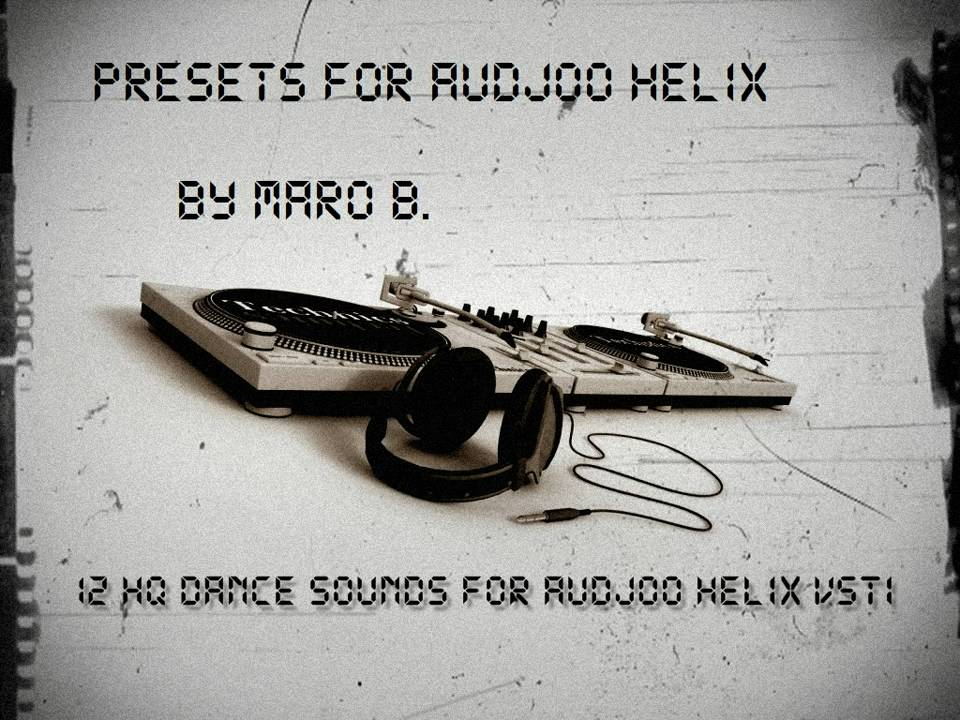 Presets for Audjoo Helix by Maro B