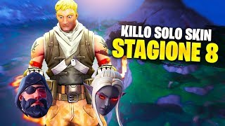 I CAN KILL ONLY Skin of THE SEASON 8!! Fortnite ITA!