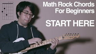 Math Rock Intro Guitar Lesson: Basic Chords And How To Use Them