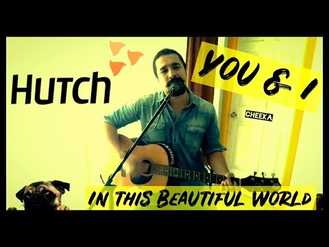 Vodafone (Hutch) Song - You & I, in this Beautiful World - Acoustic Cover by Sanjay Menon