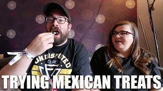 TRYING MEXICAN TREATS | FAMILY VLOG