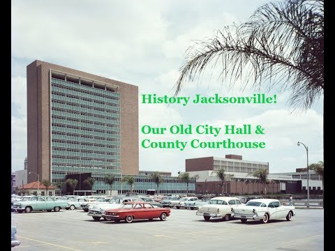 Our Old City Hall & Duval County Courthouse on Bay Street-Jacksonville History