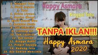 Full Album Happy Asmara Terbaru 2020❤️ happy asmara full album tanpa iklan