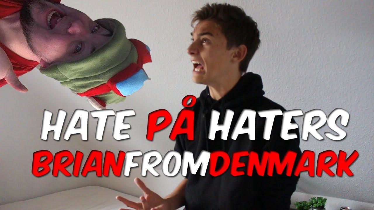 Hate på Haters - BrianFromDenmark´s