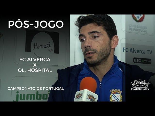 FC Alverca vs Ol. Hospital - Reações ao jogo