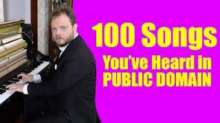 100 Songs You've Heard and are in Public Domain.