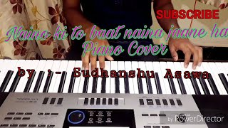 NAINO KI JO BAAT NAINA JAANE HAI | Most romantic song | incredible piano cover | instrumental