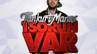 Смотреть клип Tankurt Manas - 1 Sorun Var