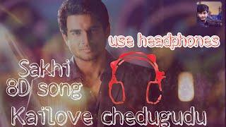 Kailove Chedugudu   8D song  sakhi  use headphones  Nandhana Creations
