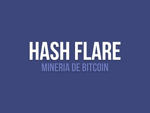 Hash Flare Mineria De Bitcoin 2016